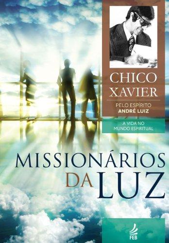 Missionários da luz (Coleção A vida no mundo espiritual Livro 3)