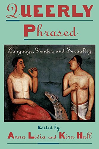 Compare Textbook Prices for Queerly Phrased: Language, Gender, and Sexuality Oxford Studies in Sociolinguistics 1 Edition ISBN 9780195104714 by Livia, Anna