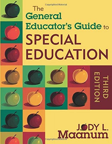 Compare Textbook Prices for The General Educator's Guide to Special Education Third Edition ISBN 9781412971379 by Maanum, Jody L.