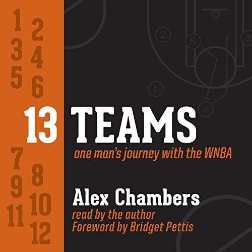 13 Teams: One Man's Journey with the WNBA audiobook cover art