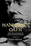 Hannibal's Oath: The Life and Wars of Rome's Greatest Enemy - John Prevas