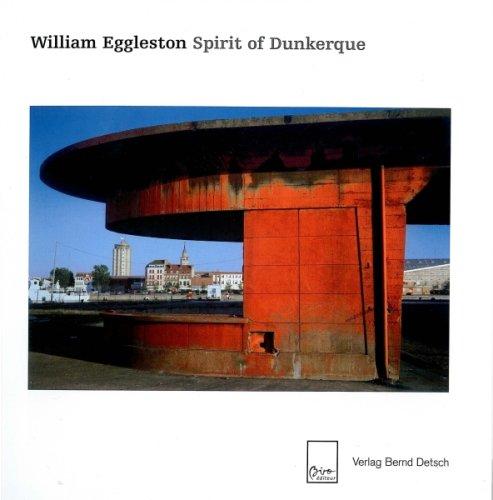 William Eggleston : Spirit of Dunkerque