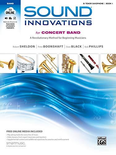 Sound Innovations for Concert Band, Bk 1: A Revolutionary Method for Beginning Musicians (B-flat Tenor Saxophone), Book & Online Media