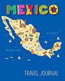 Mexico Travel Journal: Kids Travel Keepsake Journal   Vacation Diary for Kids   Mexico Map Cover