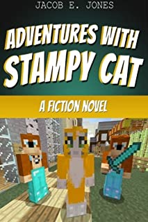 Adventures With StampyCat: A Fiction Novel