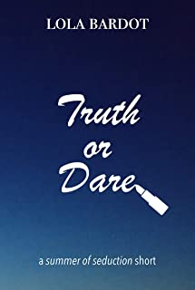 Truth or Dare: A Summer of Seduction Story