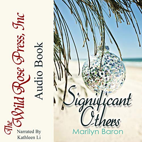 Significant Others                   By:                                                                                                                                 Marilyn Baron                               Narrated by:                                                                                                                                 Kathleen Li                      Length: 6 hrs and 58 mins     10 ratings     Overall 4.4