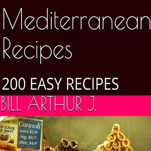 Mediterranean Recipes: 200 Easy Recipes Titelbild