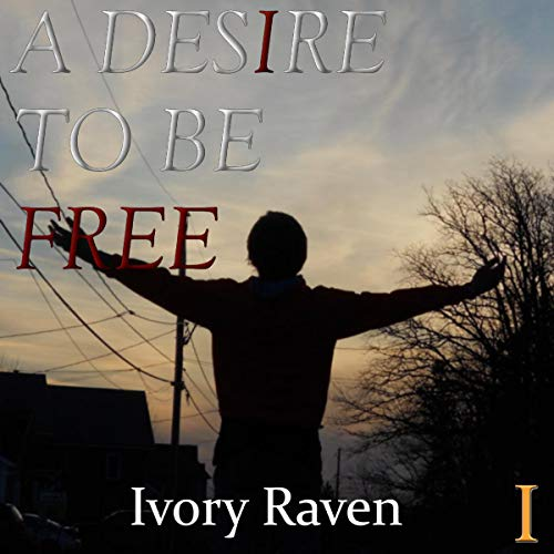 A Desire to Be Free audiobook cover art