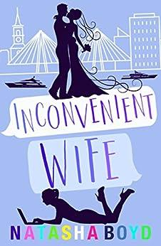 Inconvenient Wife: A Romantic Comedy (Charleston) by [Natasha Boyd]