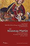 Un nouveau Martin - Essor et renouveaux de la figure de Saint Martin IVe-XXIe siècle