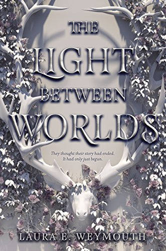 Amazon.com: The Light Between Worlds eBook: Weymouth, Laura E ...