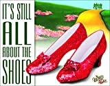 Desperate Enterprises The Wizard of Oz - It's Still About The Shoes Tin Sign, 12.5' W x 16' H