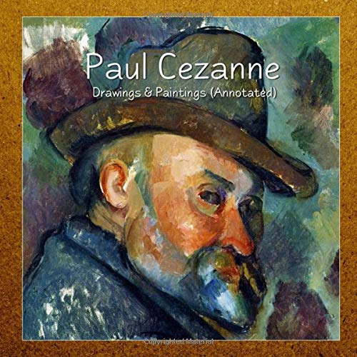 Paul Cezanne: Drawings & Paintings (Annotated)