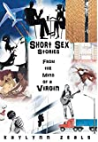 Short Sex Stories: From the Mind of a Virgin