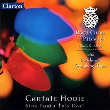 Cantate Hodie: Sing Forth This Day!