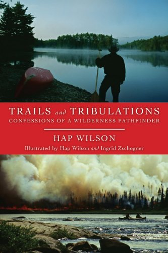 Trails and Tribulations: Confessions of a Wilderness Pathfinder (English Edition)