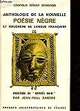 ANTHOLOGIE DE LA NOUVELLE POESIE NEGRE ET MALGACHE DE LANGUE FRANCAISE - PERCEDEE DE