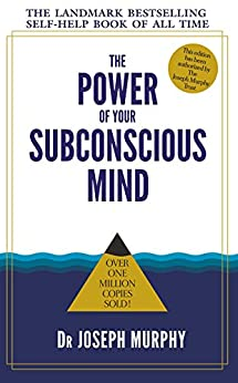 The Power of Your Subconscious Mind by [Murphy Dr Joseph]
