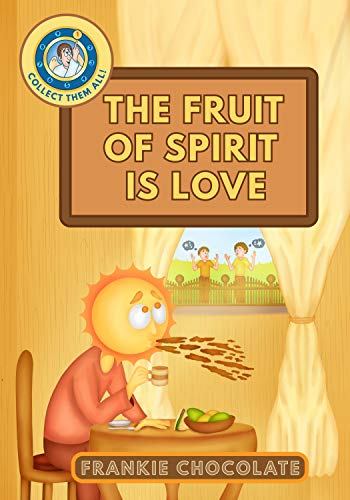 The Fruit of Spirit is Love (the fruit of the spirit Book 1) (English Edition)