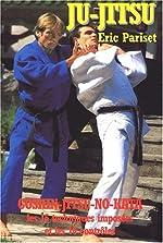Ju-Jitsu. Goshin-jitsu-no-kata, les 16 techniques imposées et les 16 contrôles d'Eric Pariset