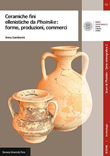 Ceramiche fini ellenistiche da Phoinike. Forme, produzioni, commerci