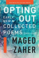 Opting Out: Early, New, and Collected Poems 2000-2015 (Chatwin Collected Poets)