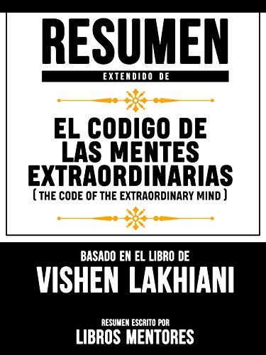 Resumen Extendido De El Codigo De Las Mentes Extraordinarias (The ...