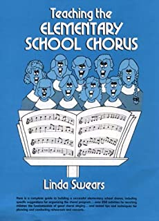 Teaching the Elementary School Chorus