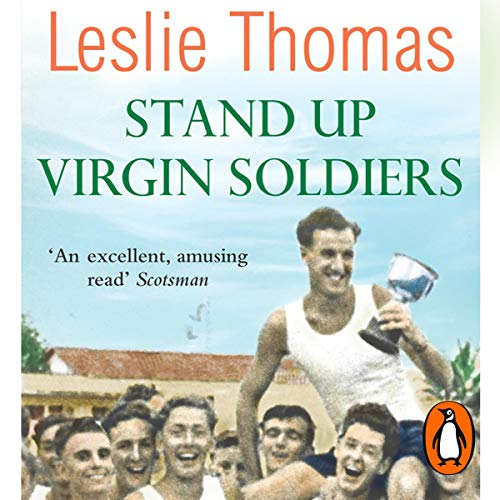 Stand Up Virgin Soldiers     Virgin Soldiers, Book 3              By:                                                                                                                                 Leslie Thomas                               Narrated by:                                                                                                                                 Peter Wickham                      Length: 9 hrs and 8 mins     4 ratings     Overall 4.0