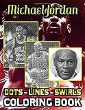 Michael Jordan Dots Lines Swirls Coloring Book: Perfect Book Adult Activity Color Puzzle Books...