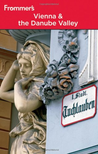 Frommer's Vienna and the Danube Valley (Frommer's Complete Guides)