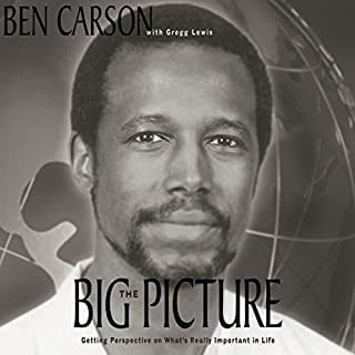 The Big Picture     Getting Perspective on What's Really Important in Life              By:                                                                                                                                 Dr. Ben Carson                               Narrated by:                                                                                                                                 John Pruden                      Length: 9 hrs and 2 mins     Not rated yet     Overall 0.0