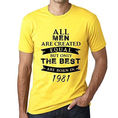 1981 Cumpleaños de 40 años, Only The Best Are Born in 1981 Cumpleaños de 40 años Hombre Camiseta Amarillo Regalo De Cumpleaños 00513