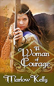 A Woman of Courage (Honour, Love, and Courage Series) by [Marlow Kelly]