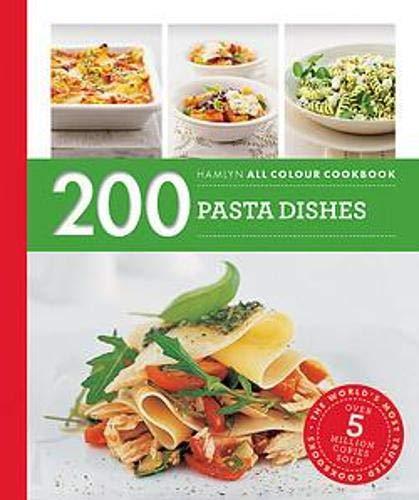 Hamlyn All Colour Cookery: 200 Pasta Dishes: Hamlyn All Colour C