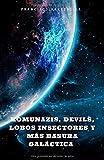 insector latino  KOMUNAZIS, DEVILS, LOBOS INSECTORES Y MÁS BASURA GALÁCTICA.