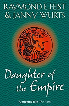 Daughter of the Empire by [Raymond E. Feist, Janny Wurts]