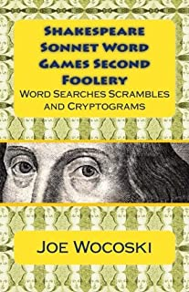 Shakespeare Sonnet Word Games Second Foolery: Hours of Word Searches, Scrambles, Number Fumbles, Da Vinci Codes and Crypto...