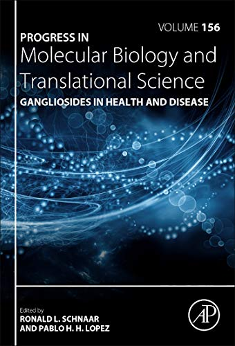 Gangliosides in Health and Disease (Volume 156) (Progress in Molecular Biology and Translational Science (Volume 156), Band 154)