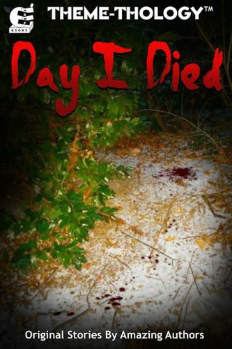 Theme-Thology: Day I Died (English Edition)