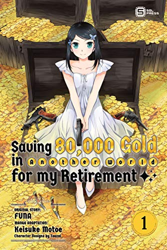 Saving 80,000 Gold in Another World for my Retirement (Manga) Vol ...