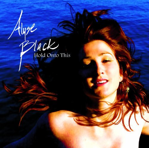 Hold Onto This by Alyse Black (2009-09-02)