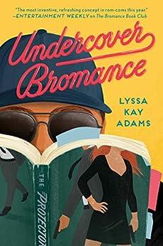 Undercover Bromance (Bromance Book Club 2) by [Lyssa Kay Adams]