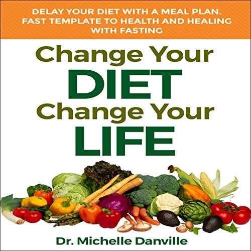 Change Your Diet Change Your Life... audiobook cover art