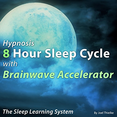 Hypnosis 8 Hour Sleep Cycle with Brainwave Accelerator cover art