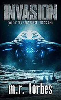 Invasion (Forgotten Vengeance Book 1) by [M.R. Forbes]