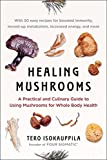 Healing Mushrooms: A Practical and Culinary Guide to Using Mushrooms for Whole Body Health (English Edition)