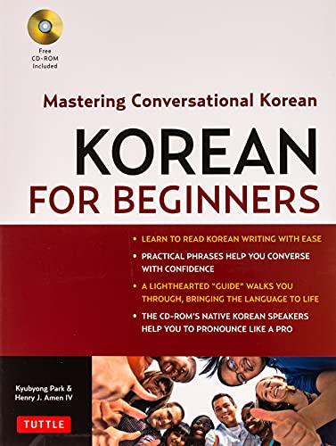 Korean for Beginners: Mastering Conversational Korean [With CDROM]