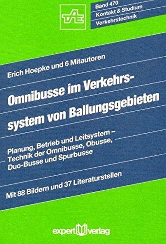 Omnibusse im Verkehrssystem von Ballungsgebieten: Planung, Betrieb und Leitsystem – Technik der Omnibusse, Obusse, Duo-Busse und Spurbusse